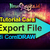 Tutorial CorelDraw Dasar - Cara Meng Export file Corel Draw
