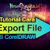 Tutorial CorelDraw Dasar - Cara Meng Export file Corel Draw