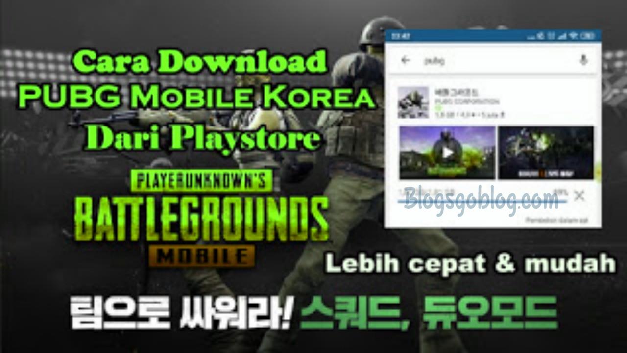 Cara Download dan Instal PUBG Mobile Korea Dari Playstore Terbaru