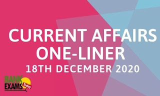 Current Affairs One-Liner: 18th December 2020