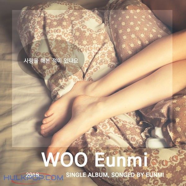 Woo Eun Mi – Have You Ever Been In Love? – Single