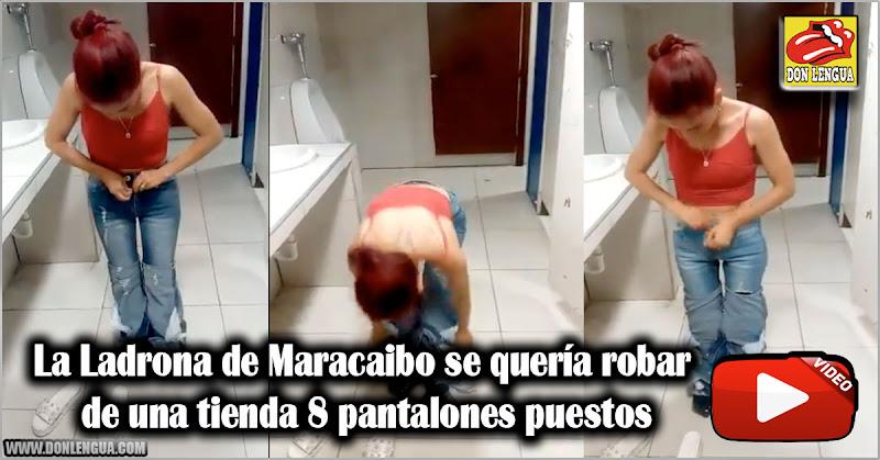 La Ladrona de Maracaibo se llevaba 8 pantalones puestos de una tienda
