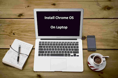 How to Install Chrome OS on Laptop PC (Intel and AMD) Step By Step in 2021