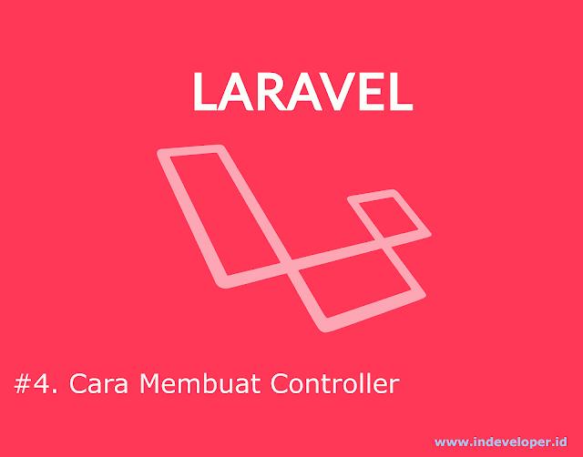 [Tutorial Laravel] Cara Membuat Controller