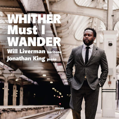 Whither Must I Wander - Vaughan Williams, Keel, Howells, Copland, Medtner, Schumann; Will Liverman, Jonathan King; Odradek Records