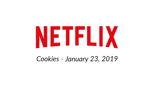 Netflix Cookies - January 23, 2019 - Netflix Free Cookies