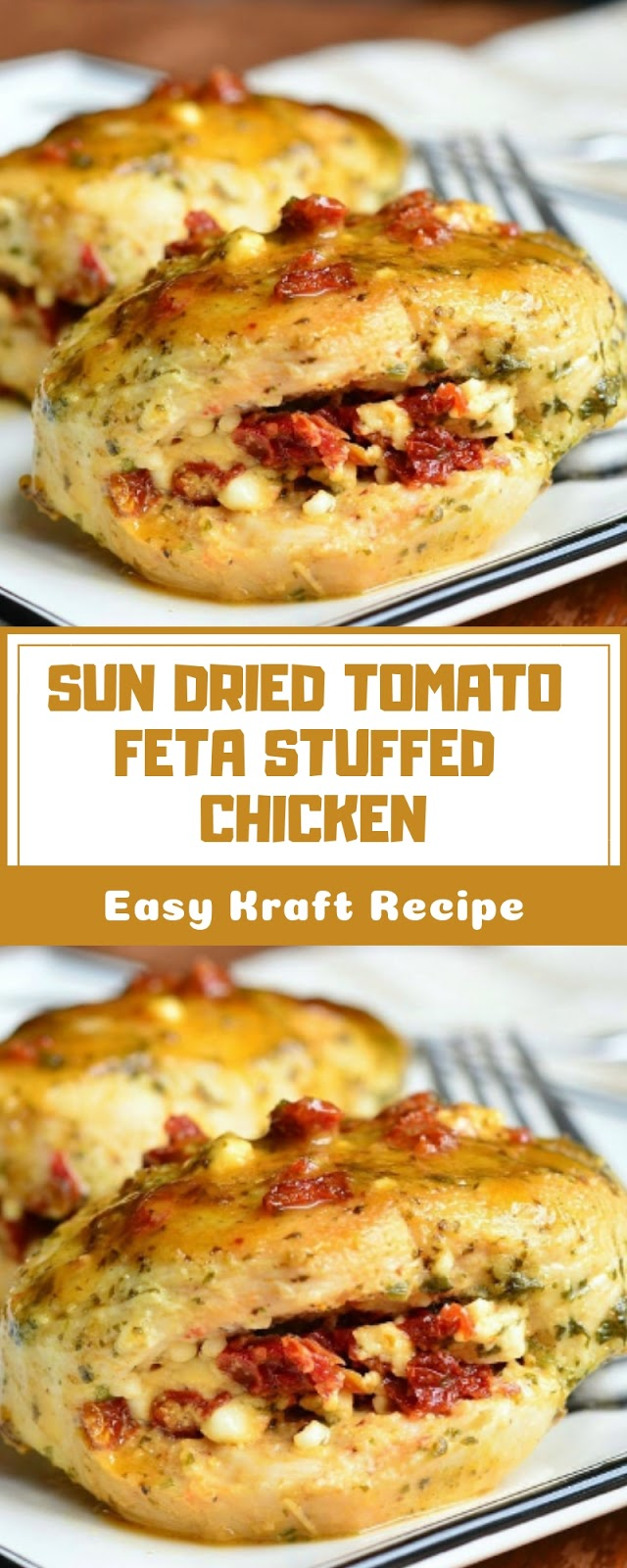 SUN DRIED TOMATO FETA STUFFED CHICKEN