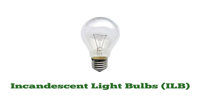 Incandescent Light Bulbs (ILB)