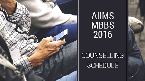 AIIMS MBBS Counselling Schedule 2016
