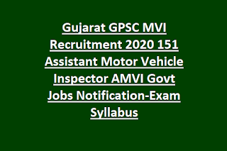 Gujarat GPSC MVI Recruitment 2020 151 Assistant Motor Vehicle Inspector AMVI Govt Jobs Notification-Exam Syllabus