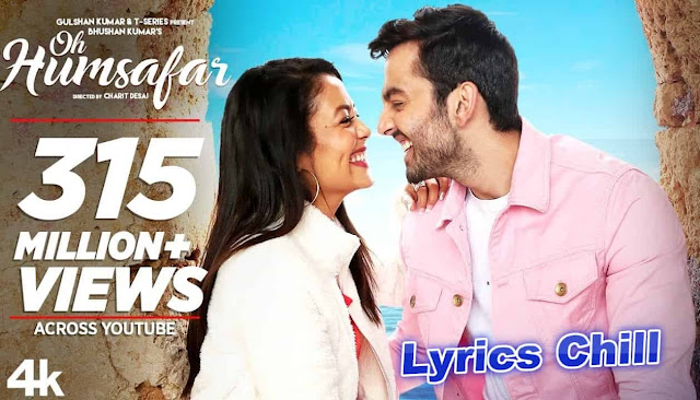 Oh Humsafar Lyrics - Neha Kakkar, Himansh Kohl  Lyrics Chill
