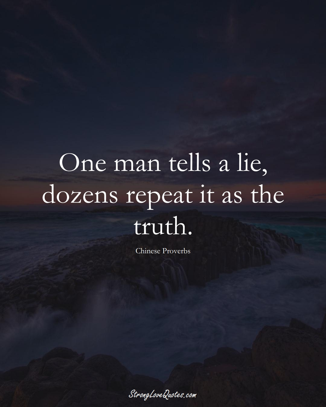 One man tells a lie, dozens repeat it as the truth. (Chinese Sayings);  #AsianSayings