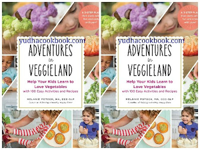 Download ebook Adventures In Veggieland : Help Your Kids Learn to Love Vegetables―with 100 Easy Activities and Recipes