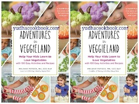 Adventures In Veggieland : Help Your Kids Learn to Love Vegetables―with 100 Easy Activities and Recipes