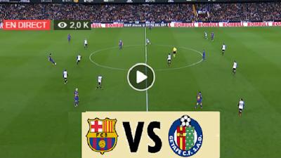 مشاهدة مباراة برشلونة وخيتافي بث مباشر اليوم  في الدوري الاسباني