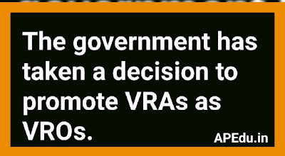 The government has taken a decision to promote VRAs as VROs.