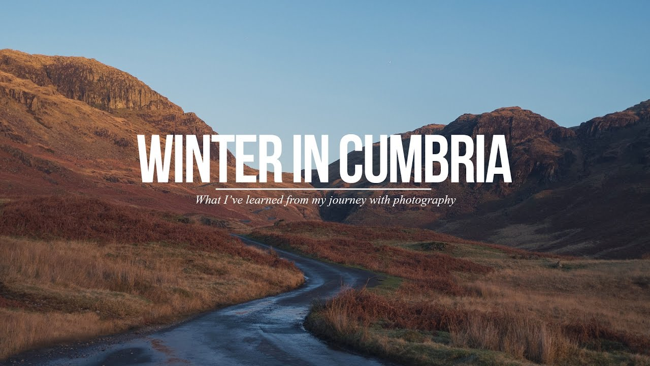 Winter in Cumbria (What I learned from my journey in photography) Sean Tucker
