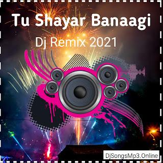 Tu Shayar Banaagi MP3 Song Download
