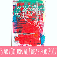 5 Art Journal Page Ideas To Play With in 2017