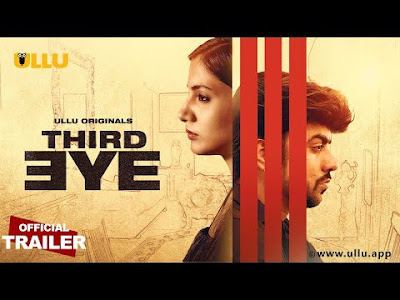 Third Eye web series Cast, Trailer , Video and Full Video Download