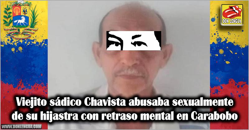 Viejito sádico Chavista abusaba sexualmente de su hijastra con retraso mental en Carabobo