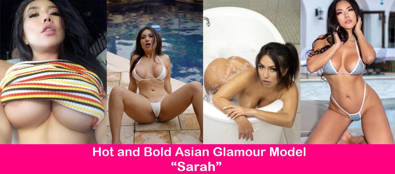 "Hot and Bold Asian Glamour Model ""Sarah""."