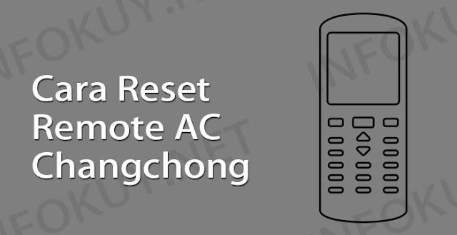 cara reset remote ac changhong