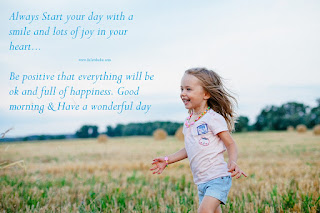 Always Start your day with a smile,  lots of joy in your heart, Good morning Have a wonderful day, odia good morning text, odia whatsapp facebook status