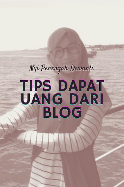 tips dapat uang lewat blog ala nyi penengah blogger kendal dewanti