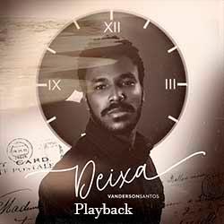 Deixa (Playback) - Vanderson Santos