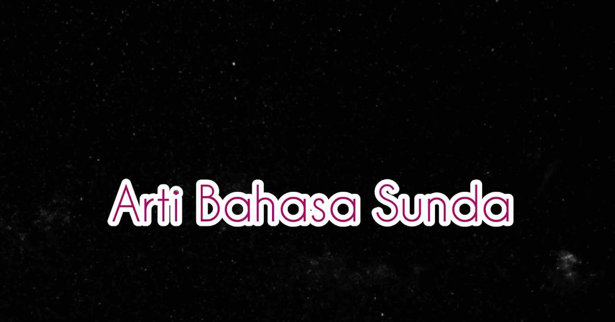 Henceut Artinya Bahasa Sunda Ngawalon