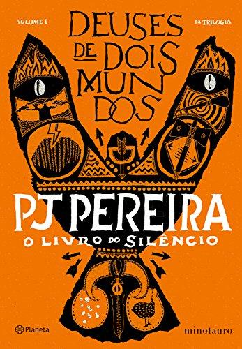 O livro do silêncio (Deuses de dois mundos 1) - PJ Pereira