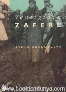 Tsola Dragoyçeva - Yenilgiden Zafere