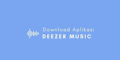 Download Deezer Music Premium APK Terbaru