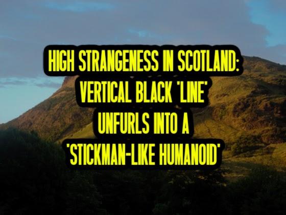 High Strangeness in Scotland: Vertical Black 'Line' Unfurls Into A 'Stickman-Like Humanoid!'