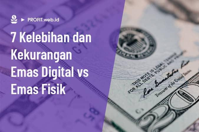 Kelebihan dan kekurangan emas digital vs emas fisik