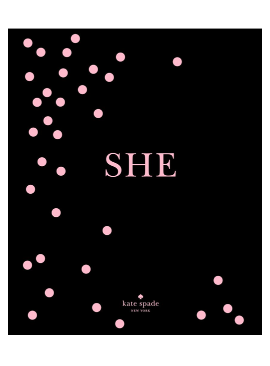 "Kate Spade New York's Latest Book: ""She"""