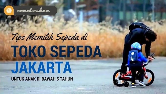 Tips Memilih Sepeda di Toko Sepeda Jakarta untuk Anak di Bawah 5 Tahun