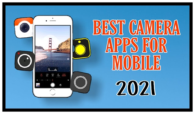 Best Camera Apps for Android and iphone free download  |  Camera apps for selfies
