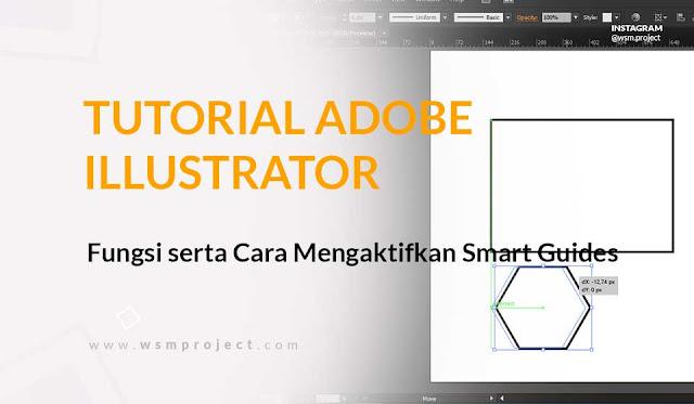 Fungsi serta Cara Mengaktifkan Smart Guides Di Illustrator