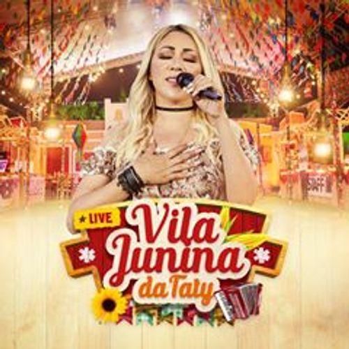 Taty Girl - Vila Junina da Taty - Junho - 2020