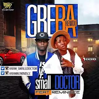 "Music: small DOCTOR – ""Gbera"" (Remix) ft. Reminisce"