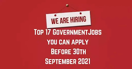Top 17 Government Jobs | Apply Before 30th September 2021