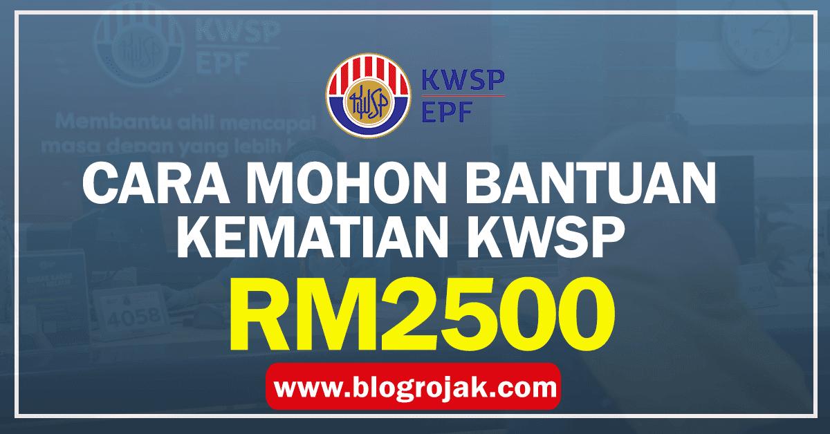 Ramai masih tidak tahu bahawa Kumpulan Wang Simpanan Pekerja (KWSP) ada menyediakan Bantuan Kematian sebanyak RM2,500 untuk keluarga tuntut sekiranya terdapat ahli keluarga yang meninggal dunia.