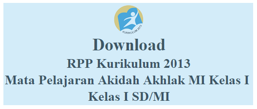Download RPP K-2013 Mapel Akidah Akhlak MI Kelas I Terbaru