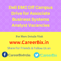 Dell EMC Off Campus Drive for Associate Business Systems Analyst Vacancies