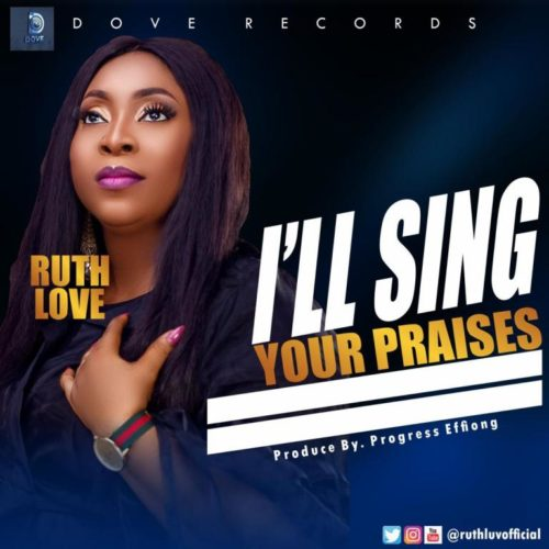 Audio: Ruth Love – I'll Sing Your Praises