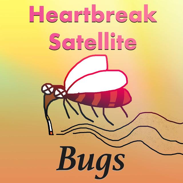 https://soundcloud.com/heartbreaksatellite/bugsBugs cover 1