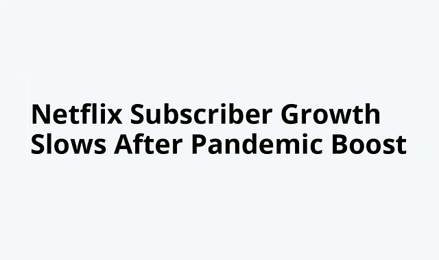 Netflix subscriber rate declines in the Q1 of 2021