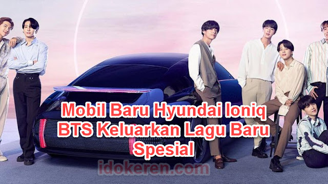 Mobil Baru Hyundai Ioniq BTS Keluarkan Lagu Baru Spesial